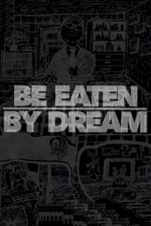 Be Eaten by Dream