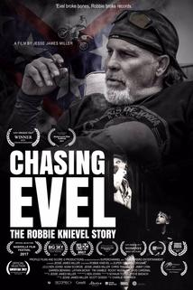 Chasing Evel: The Robbie Knievel Story  - Chasing Evel: The Robbie Knievel Story