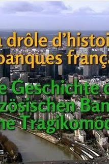 La drôle d'histoire des banques françaises