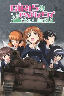 Girls und Panzer the Movie  - Girls und Panzer the Movie