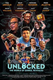Unlocked: The World of Games, Revealed  - Unlocked: The World of Games, Revealed