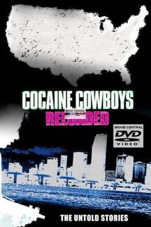 Cocaine Cowboys: Reloaded  - Cocaine Cowboys: Reloaded