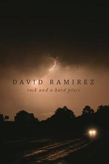 David Ramirez: Rock and a Hard Place