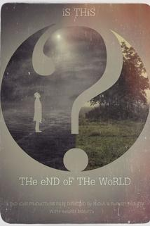 Is This the End of the World?  - Is This the End of the World?