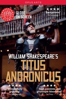 Shakespeare's Globe: Titus Andronicus  - Shakespeare's Globe: Titus Andronicus