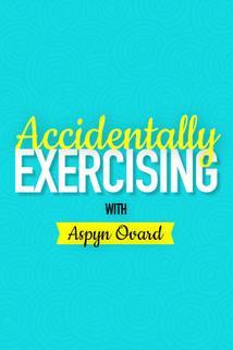 Accidentally Exercising