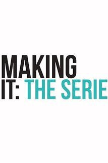Making It: The Series