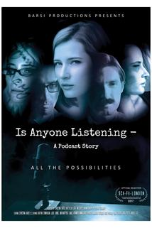Is Anyone Listening-A Podcast Story  - Is Anyone Listening-A Podcast Story