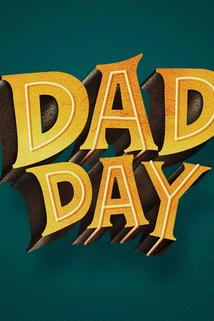Dad Day  - Dad Day