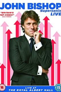 John Bishop: Supersonic Live  - John Bishop: Supersonic Live