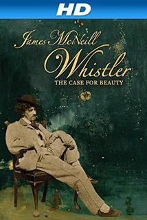 James McNeill Whistler and the Case for Beauty  - James McNeill Whistler and the Case for Beauty