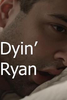 Dyin' Ryan
