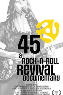 45: A Rock N Roll Documentary