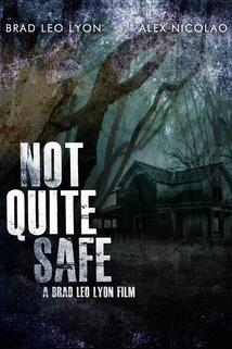 Not Quite Safe  - Not Quite Safe