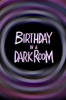 Birthday in a Dark Room