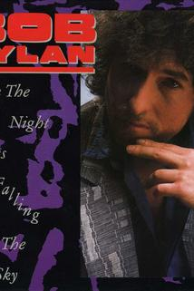 Bob Dylan: When the Night Comes Falling from the Sky