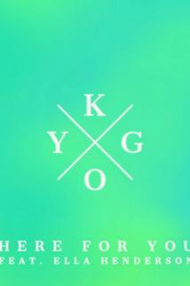 Kygo: Here for You ft. Ella Henderson