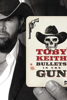 Toby Keith: Bullets in the Gun