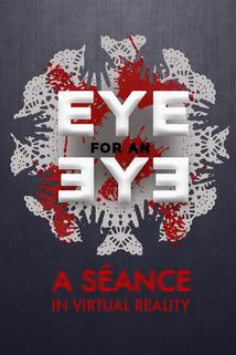 Eye for an Eye: A Séance in VR