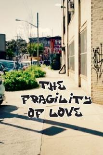 The Fragility of Love
