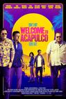 Welcome to Acapulco ()