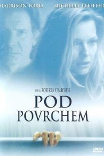 Pod povrchem  - What Lies Beneath