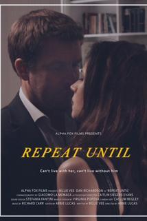 Repeat Until