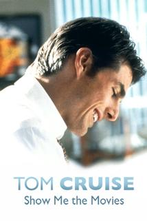 Tom Cruise: Show Me the Movies