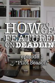 How to Get Featured on Deadline - Pilot Season  - Pilot Season