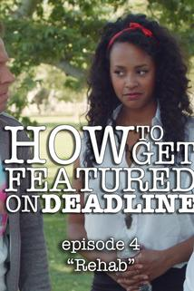 How to Get Featured on Deadline - Rehab  - Rehab
