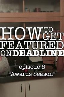 How to Get Featured on Deadline - Awards Season  - Awards Season