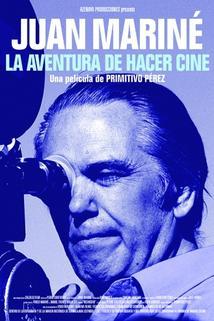 Juan Mariné: La aventura de hacer cine