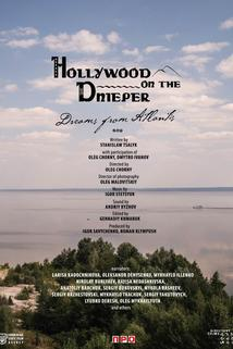 Hollywood on the Dnieper. Dreams from Atlantis