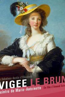 Le fabuleux destin de Elisabeth Vigée Le Brun  - Le fabuleux destin de Elisabeth Vigée Le Brun