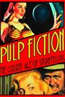 Pulp Fiction: The Golden Age of Storytelling