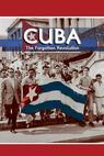 Cuba: The Forgotten Revolution