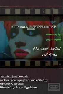 The Last Ballad of Roxi  - The Last Ballad of Roxi