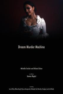 Dream Murder Machine