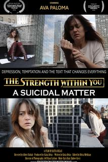 The Strength Within You: A Suicidal Matter