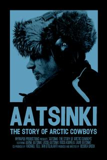 Aatsinki: The Story of Arctic Cowboys  - Aatsinki: The Story of Arctic Cowboys