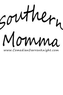 Southern Momma's? ()