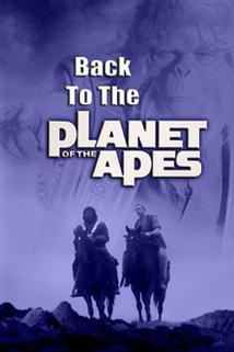 Návrat na Planetu opic  - Back to the Planet of the Apes