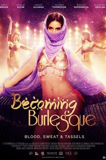 Becoming Burlesque  - Becoming Burlesque