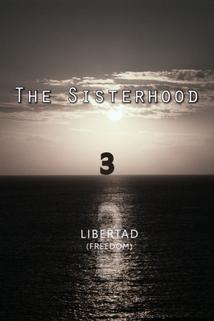 The Sisterhood 3 'Libertad'