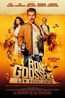 Ron Goossens, Low Budget Stuntman  - Ron Goossens, Low Budget Stuntman