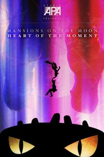Mansions on the Moon: Heart of the Moment