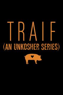 Traif: An Unkosher Series