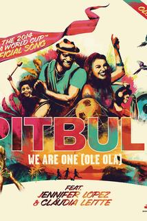 Pitbull Feat. Jennifer Lopez & Claudia Leitte: We Are One, Ole Ola