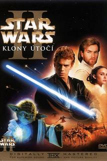 Star Wars: Epizoda II - Klony útočí  - Star Wars : Episode II - Attack of the Clones