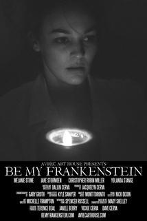 Be My Frankenstein